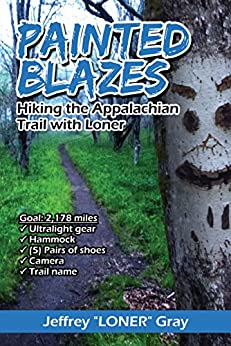 """Painted Blazes: Hiking the Appalachian Trail with Loner by [Gray, Jeffrey """"Loner""""]"""