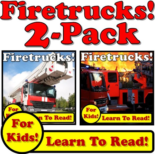 - Fire Trucks! 2-Pack of Fire Truck eBooks - Learn About Fire Trucks While Learning To Read (Over 95+ Photos of Fire Trucks)
