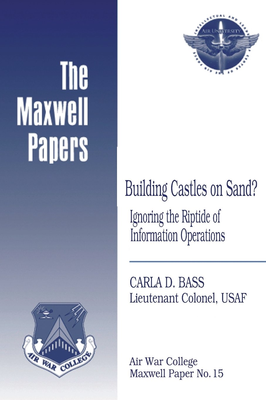 Download Building Castles on Sand? Ignoring the Riptide of Information Operations: Maxwell Paper No. 15 PDF