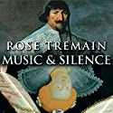 Music and Silence Audiobook by Rose Tremain Narrated by Jenny Agutter