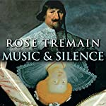 Music and Silence | Rose Tremain
