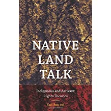 Native Land Talk: Indigenous and Arrivant Rights Theories