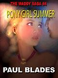 PONY GIRL SUMMER [THE MADDY SAGA BOOK #4]
