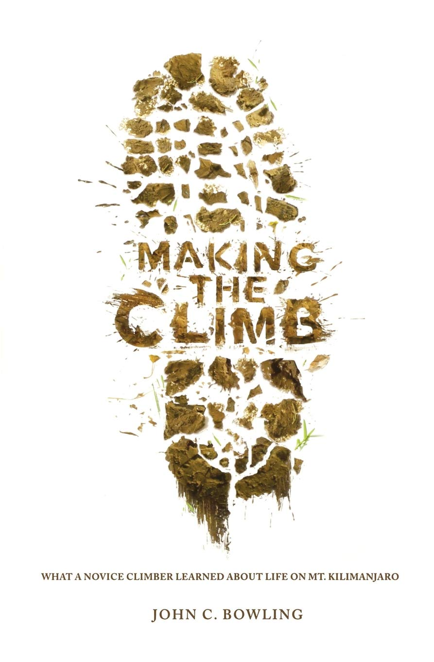 Making the Climb: What a Novice Climber Learned about Life on ...