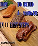img - for How to Build A Simple Meat Smoker DIY at home Smoke house 11 easy steps book / textbook / text book