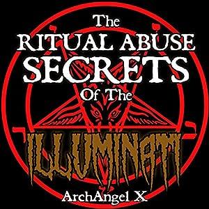 The Ritual Abuse Secrets of the Illuminati Audiobook