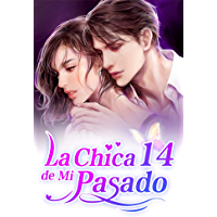 La Chica de Mi Pasado 14: Demasiado ingenua (Spanish Edition)