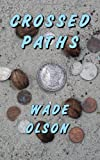 Crossed Paths, Wade Olson, 1478247371