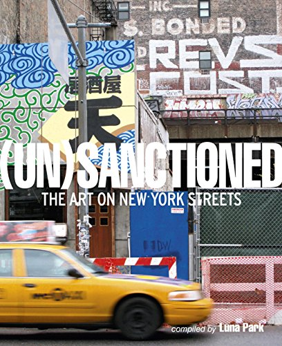 Unsanctioned: The Art on New York Streets