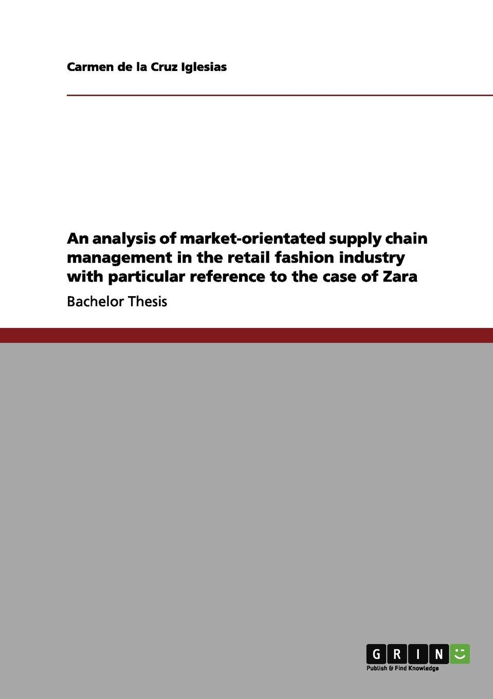 Read Online Zara: An analysis of market-orientated supply chain management in the retail fashion industry ebook