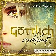 Göttlich verdammt (Göttlich-Trilogie 1) Hörbuch von Josephine Angelini Gesprochen von: Tanja Geke