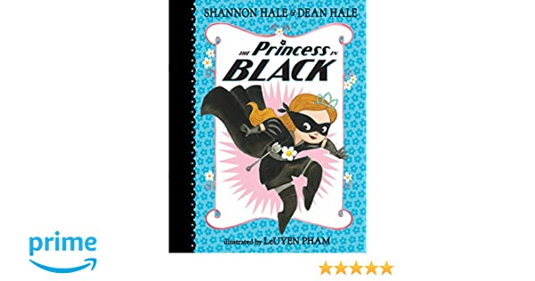 The Princess in Black: Amazon.es: Shannon Hale, Dean Hale ...