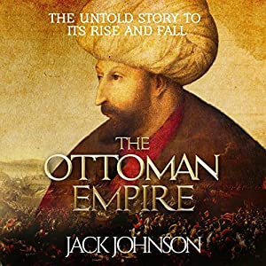 The Ottoman Empire Audiobook