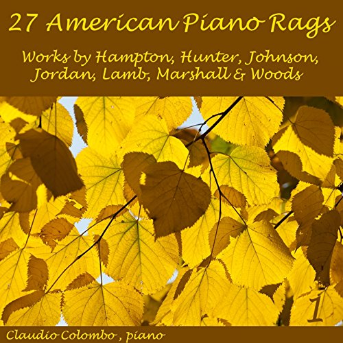 27 American Piano Rags: Works by Hampton, Hunter, Johnson, Jordan, Lamb, Marshall & Woods ()