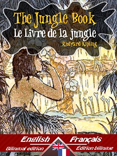 The Jungle Book Le Livre De La Jungle Bilingual Parallel Text Bilingue Avec Le Texte Parallele English French Anglais Francais Dual