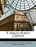 img - for T. Macci Plavti Captivi (Latin Edition) book / textbook / text book