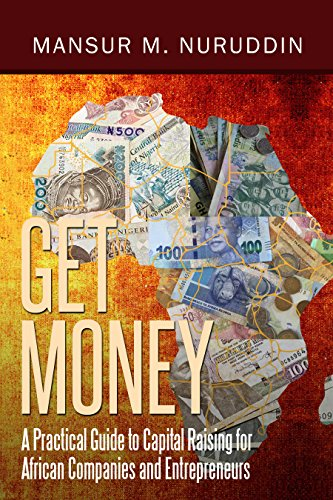 Get Money: A Practical Guide to Capital Raising for African Companies and Entrepreneurs (English Edition)