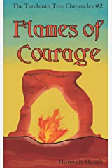 Flames of Courage (The Terebinth Tree Chronicles) Paperback