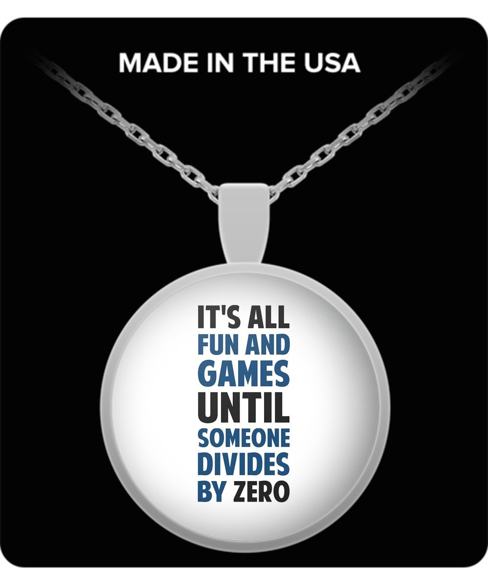 Trinkets & Novelty Its All Fun and Games Until Someone Divides By Zero Necklace Pendant Charm Funny Math Teacher Gifts Merchandise Shirt Decal Poster Pin