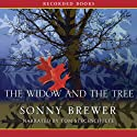 The Widow and the Tree Audiobook by Sonny Brewer Narrated by Tom Stechschulte