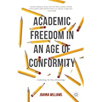 Academic Freedom in an Age of Conformity: Confronting the Fear of Knowledge