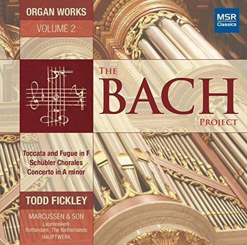 The Bach Project, Volume 2: Organ Works of Johann Sebastian Bach - Marcussen & Son Organ, Laurenskerk   Rotterdam, The Netherlands [Hauptwerk] by Todd Fickley