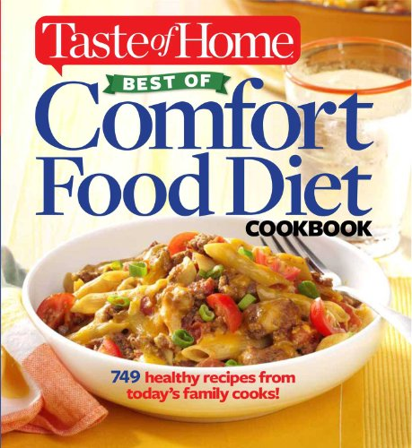 Taste of Home Best of Comfort Food Diet Cookbook: Lose weight with 749 recipes from today's family cooks! by Taste Of Home