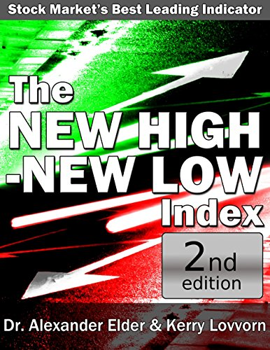 The New High - New Low Index: Stock Market's Best Leading Indicator: 2nd Updated Edition