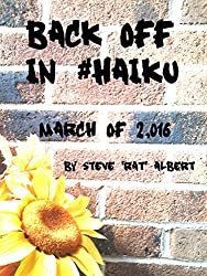 Back Off in #Haiku: March of 2,016