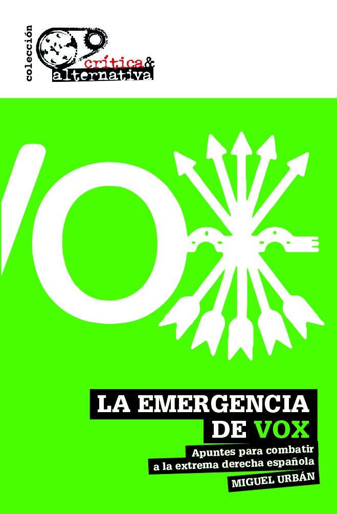 La emergencia de Vox: Apuntes para combatir a la extrema derecha española: 14 Crítica & Alternativa: Amazon.es: Urbán Crespo, Miguel: Libros