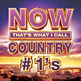 now 1 - NOW That's What I Call Country #1s