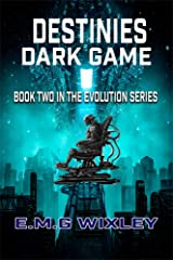 Destinies Dark Game (Book Two in the Evolution Series 2) Kindle Edition