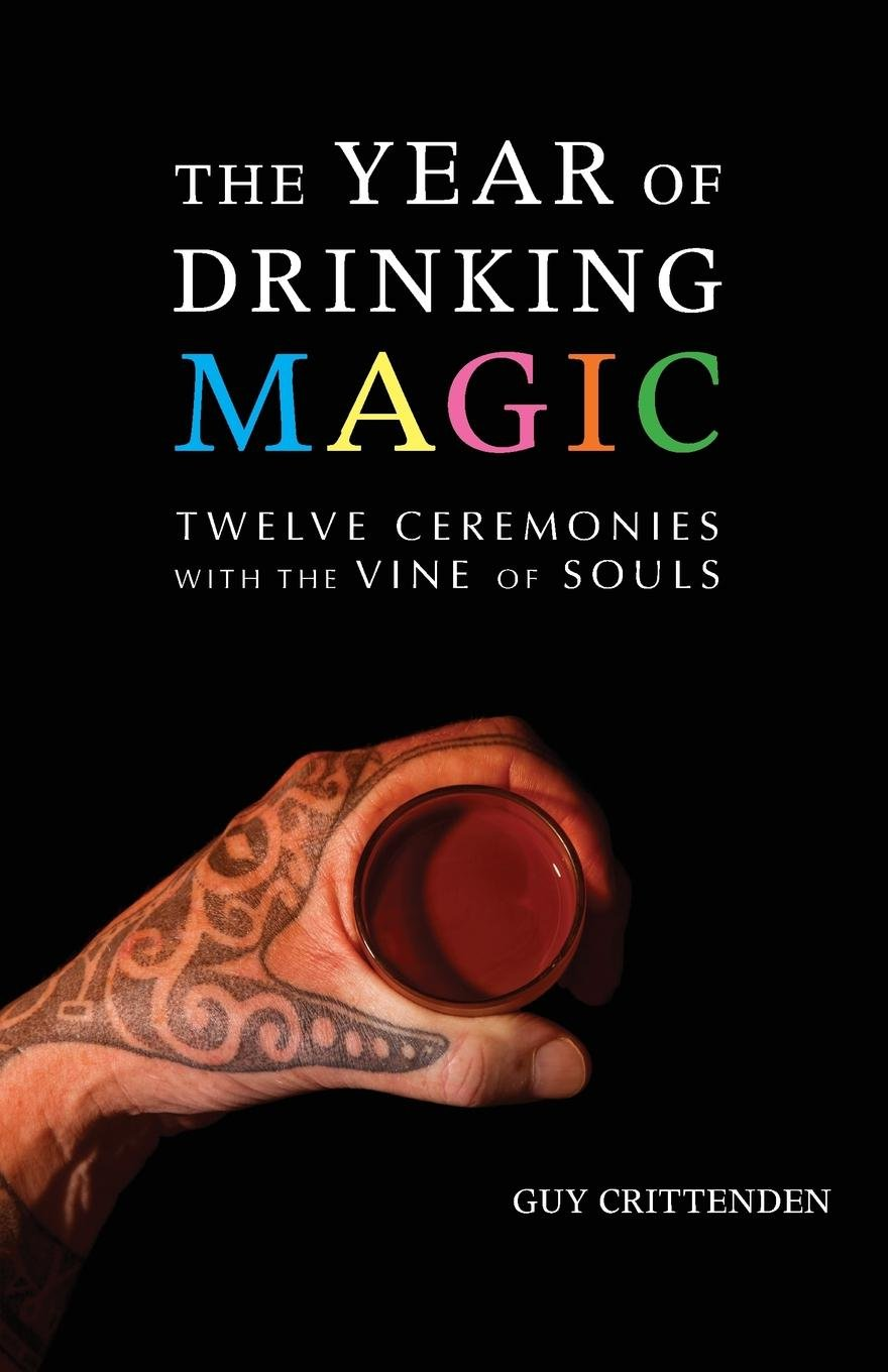 Download The Year of Drinking Magic: Twelve Ceremonies with the Vine of Souls pdf epub
