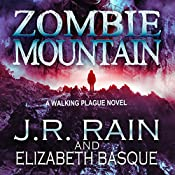 Zombie Mountain: Walking Plague Trilogy, Book 3 | J.R. Rain, Elizabeth Basque
