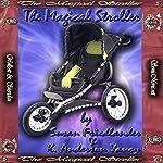 The Magical Stroller | Susan Friedlander,K. Anderson Yancy