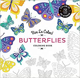 Vive Le Color! Butterflies (Adult Coloring Book): Color In; De ...