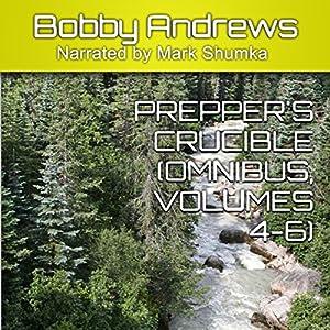 Prepper's Crucible Omnibus, Volumes 4-6 Audiobook