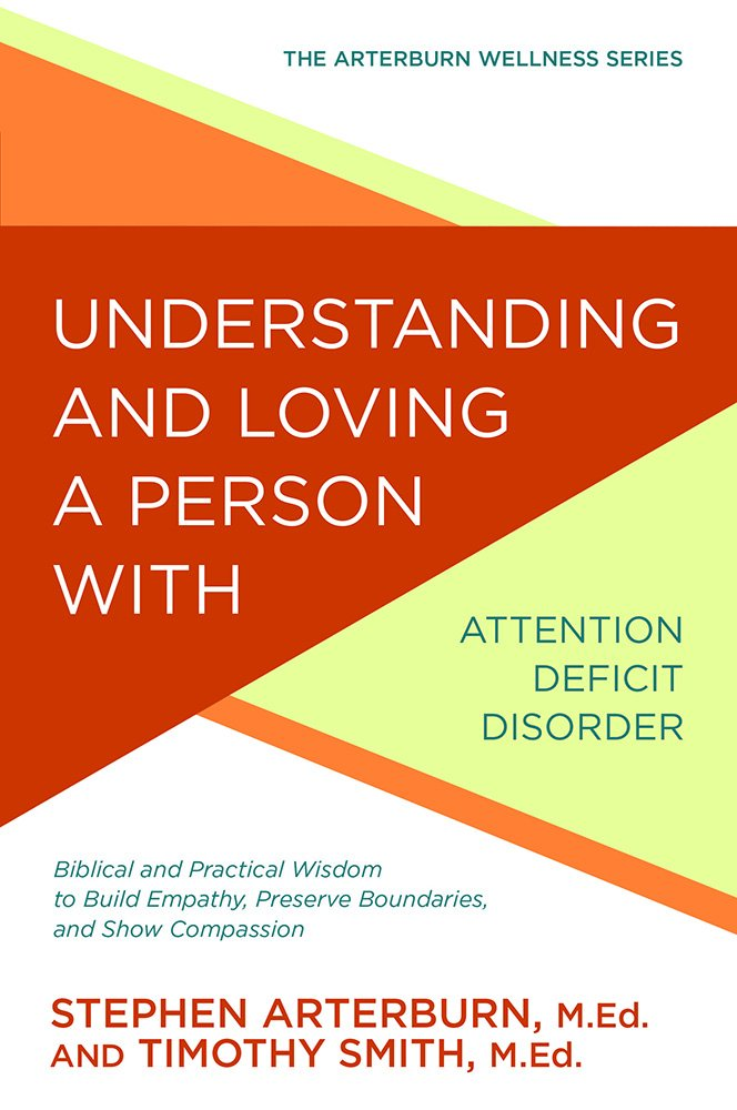 Understanding and Loving a Person with Attention Deficit