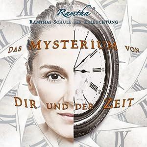 Das Mysterium von Dir und der Zeit Hörbuch von  Ramtha Gesprochen von: Renate Kreidler