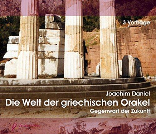 Die Welt der griechischen Orakel. 3 Audio-CDS: Gegenwart der Zukunft