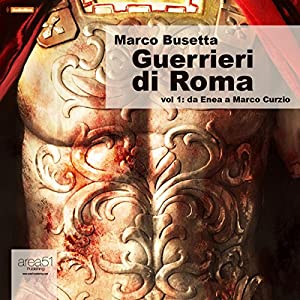 Guerrieri di Roma, Vol. 1 [Warriors of Rome, Vol. 1] Audiobook