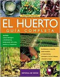 Huerto, el - guia completa Agricultura Y Horticultura