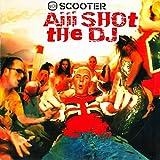 Aiii shot the dj (Ext. Version/Bite the Bullet Mix)
