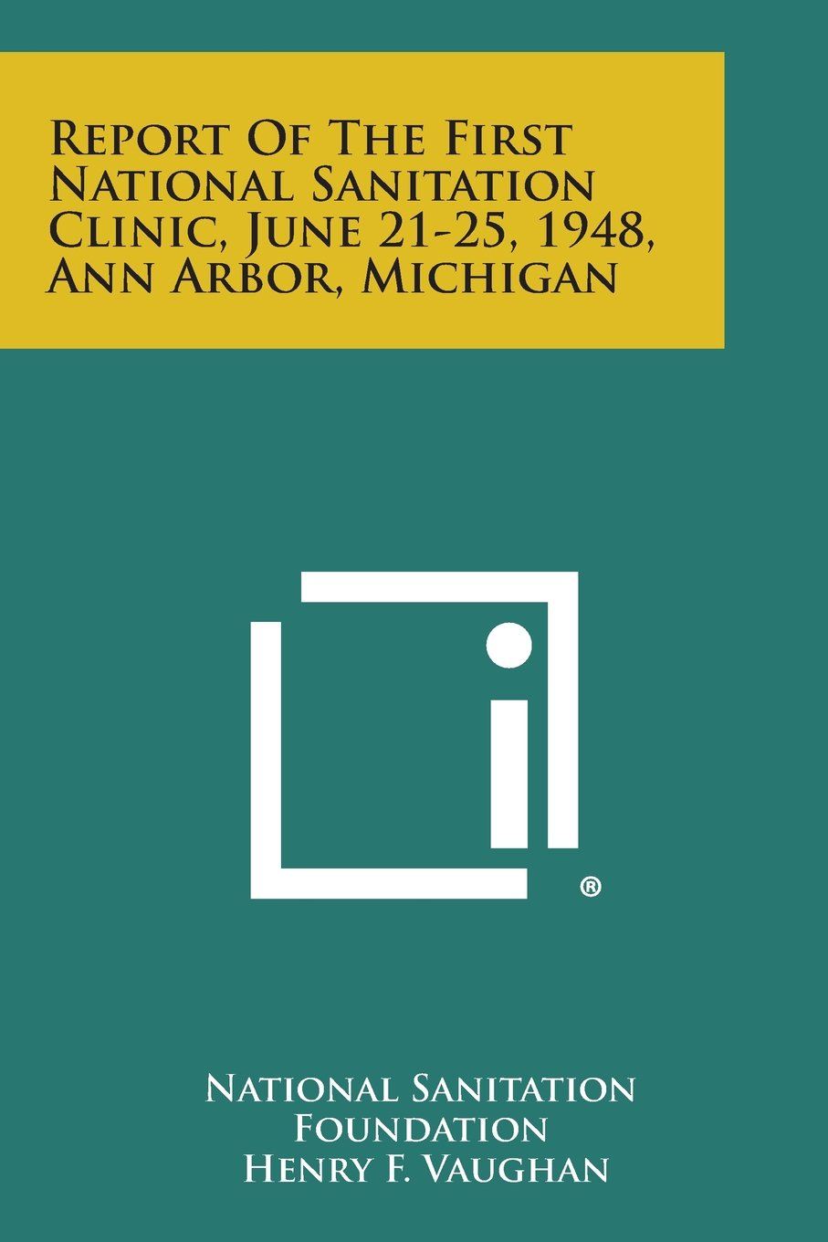 Report of the First National Sanitation Clinic, June 21-25 ...
