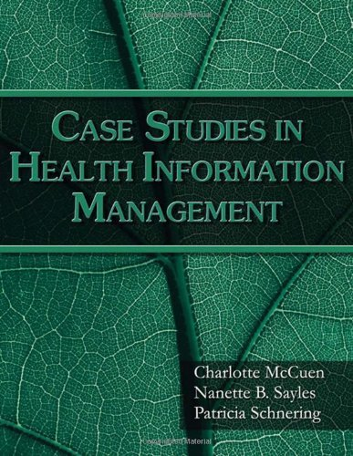 Case Studies in Health Information Management by Charlotte McCuen (2007-09-11)
