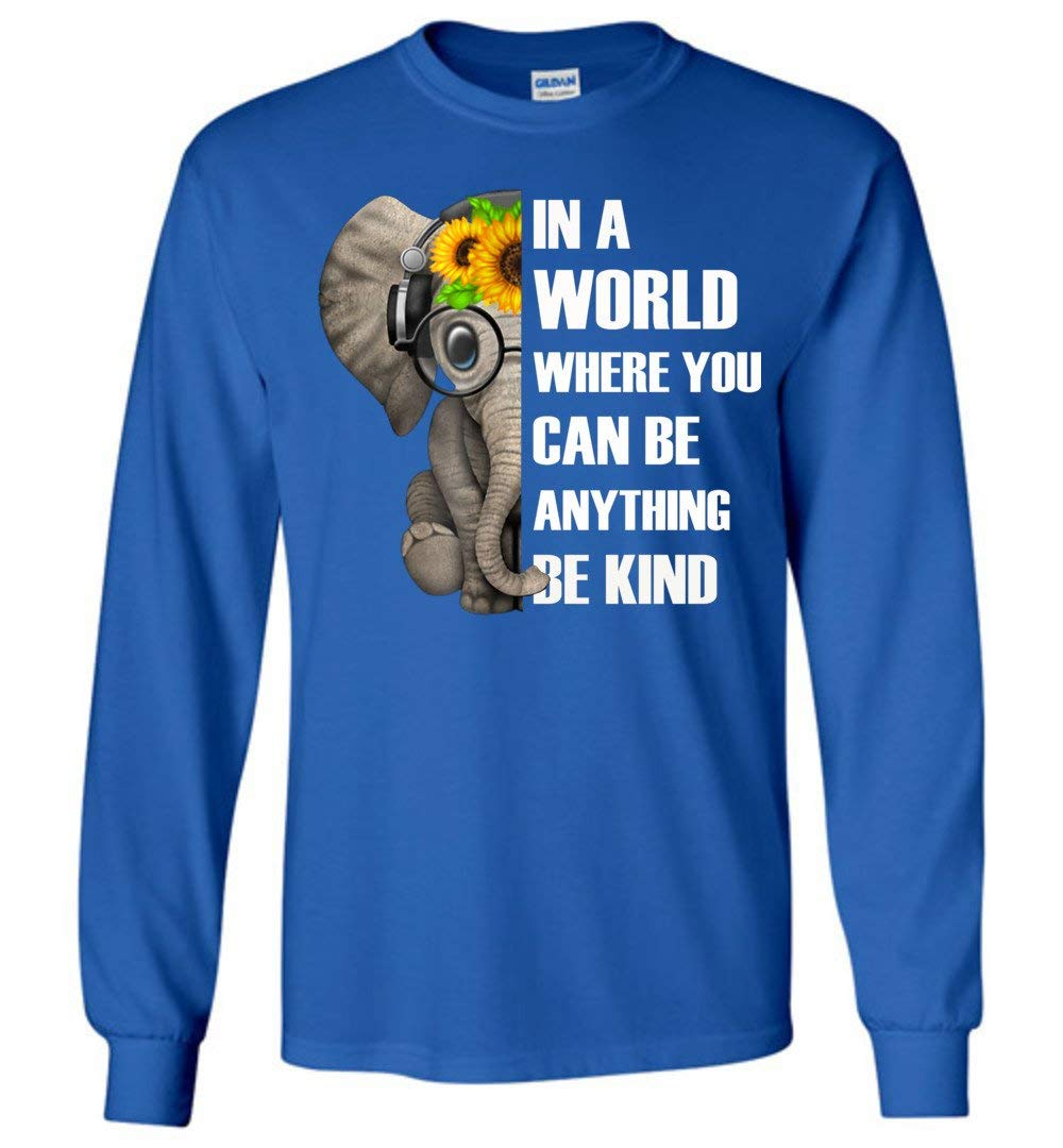 In A World Where You Can Be Anything Be Kind Elephant Shirts