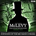 McLevy: The Collected Editions: Series 7 & 8: 8 episodes of the BBC Radio 4 crime drama series Radio/TV Program by David Ashton Narrated by Siobhan Redmond, Brian Cox, Michael Perceval-Maxwell