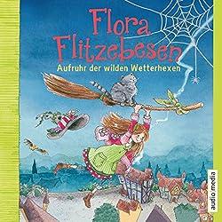 Aufruhr der wilden Wetterhexen (Flora Flitzebesen 2)