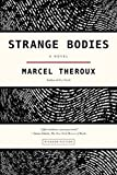 Front cover for the book Strange Bodies: A Novel by Marcel Theroux