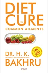 Diet Cure For Common Ailments Kindle Edition